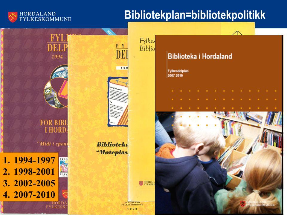 Bibliotekplan=bibliotekpolitikk 1.1994-1997 2.1998-2001 3.2002-2005 4.2007-2010