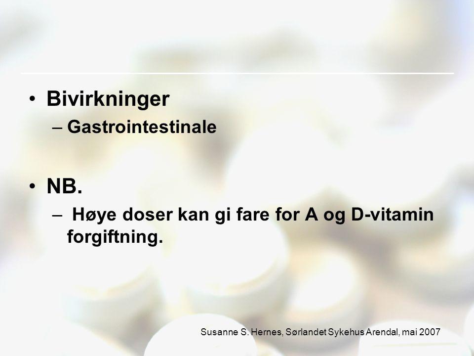 Susanne S. Hernes, Sørlandet Sykehus Arendal, mai 2007 Bivirkninger –Gastrointestinale NB.