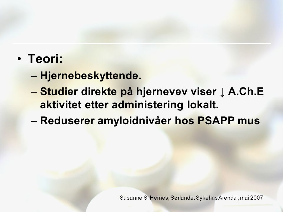 Susanne S. Hernes, Sørlandet Sykehus Arendal, mai 2007 Teori: –Hjernebeskyttende.
