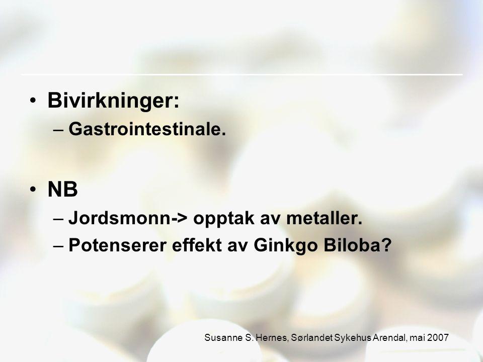 Susanne S. Hernes, Sørlandet Sykehus Arendal, mai 2007 Bivirkninger: –Gastrointestinale.