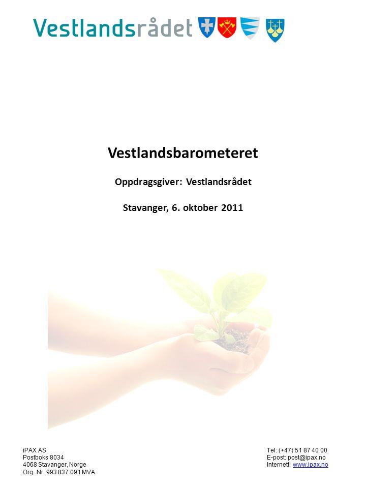 Vestlandsbarometeret Oppdragsgiver: Vestlandsrådet Stavanger, 6. oktober 2011 iPAX ASTel: (+47) 51 87 40 00 Postboks 8034E-post: post@ipax.no 4068 Sta