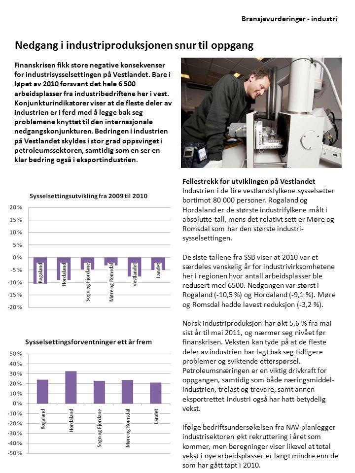 Finanskrisen fikk store negative konsekvenser for industrisysselsettingen på Vestlandet. Bare i løpet av 2010 forsvant det hele 6 500 arbeidsplasser f