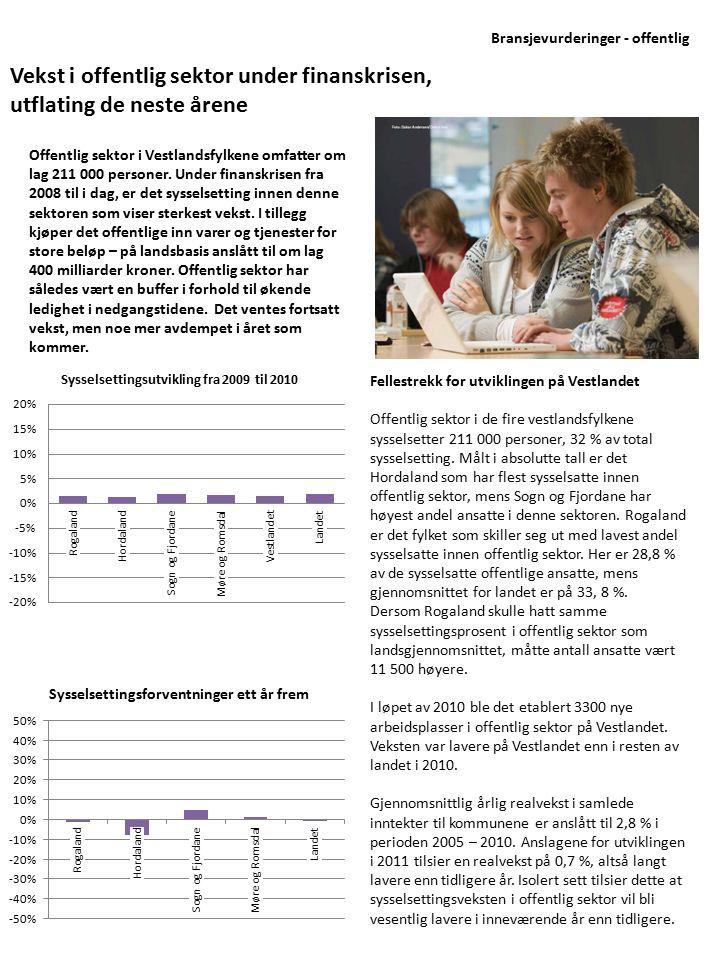 Offentlig sektor i Vestlandsfylkene omfatter om lag 211 000 personer. Under finanskrisen fra 2008 til i dag, er det sysselsetting innen denne sektoren