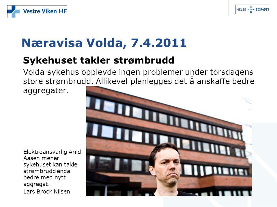 Næravisa Volda, 7.4.2011 Sykehuset takler strømbrudd Volda sykehus opplevde ingen problemer under torsdagens store strømbrudd. Allikevel planlegges de