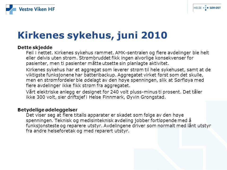 Kirkenes sykehus, juni 2010 Dette skjedde Feil i nettet. Kirkenes sykehus rammet. AMK-sentralen og flere avdelinger ble helt eller delvis uten strøm.