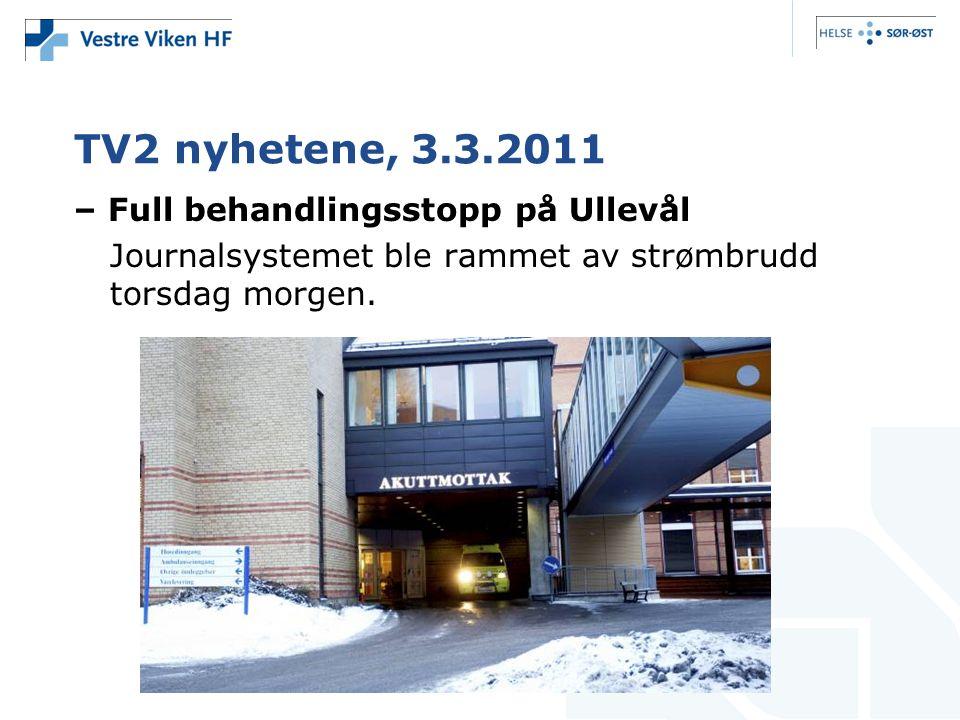 TV2 nyhetene, 3.3.2011 – Full behandlingsstopp på Ullevål Journalsystemet ble rammet av strømbrudd torsdag morgen.