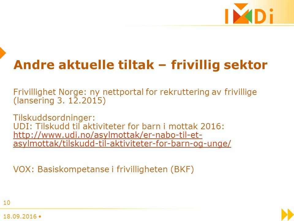 Andre aktuelle tiltak – frivillig sektor Frivillighet Norge: ny nettportal for rekruttering av frivillige (lansering 3. 12.2015) Tilskuddsordninger: U