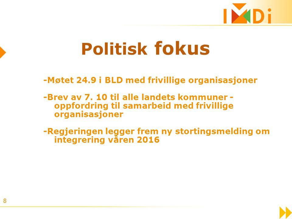 8 Politisk fokus -Møtet 24.9 i BLD med frivillige organisasjoner -Brev av 7. 10 til alle landets kommuner - oppfordring til samarbeid med frivillige o