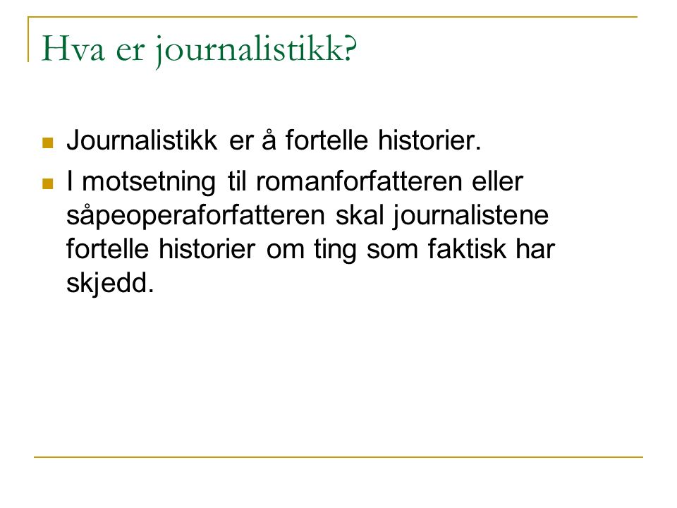 Fisken - en annen skrivemodell Reportasjen har ofte en annen oppbygning enn nyhetsartikkelen.
