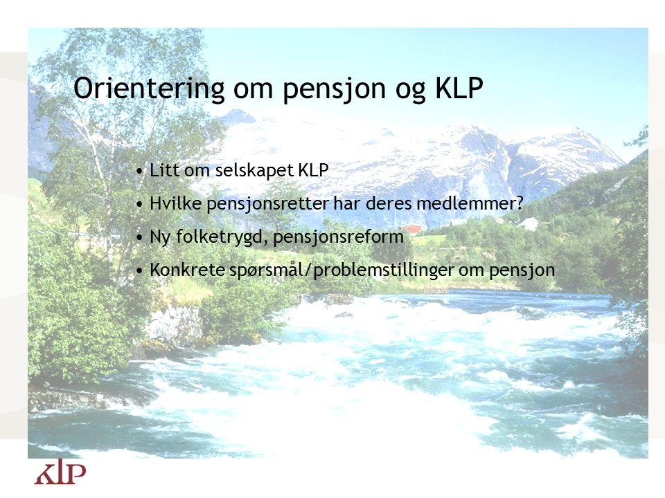 Pensjonsordningen for folkevalgte Barcelona 2005 Orientering om pensjon og KLP Litt om selskapet KLP Hvilke pensjonsretter har deres medlemmer.