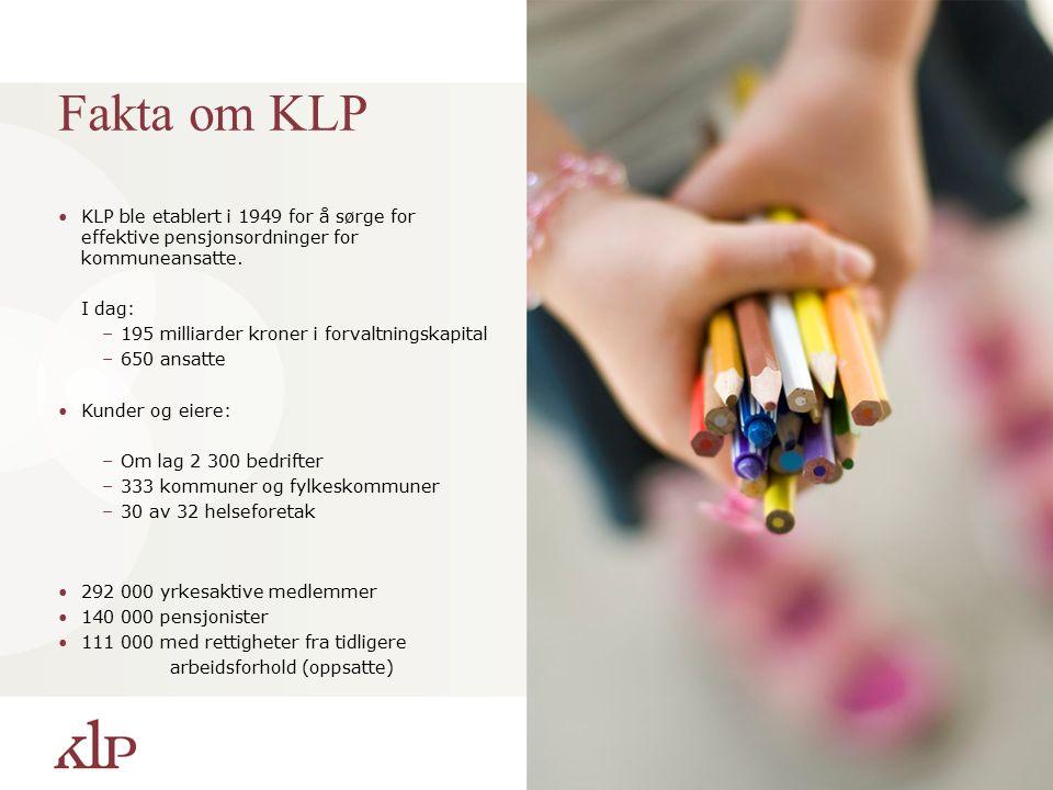 3 Fakta om KLP KLP ble etablert i 1949 for å sørge for effektive pensjonsordninger for kommuneansatte.