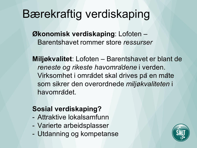 Økonomisk verdiskaping: Lofoten – Barentshavet rommer store ressurser Miljøkvalitet: Lofoten – Barentshavet er blant de reneste og rikeste havomra ̊ d