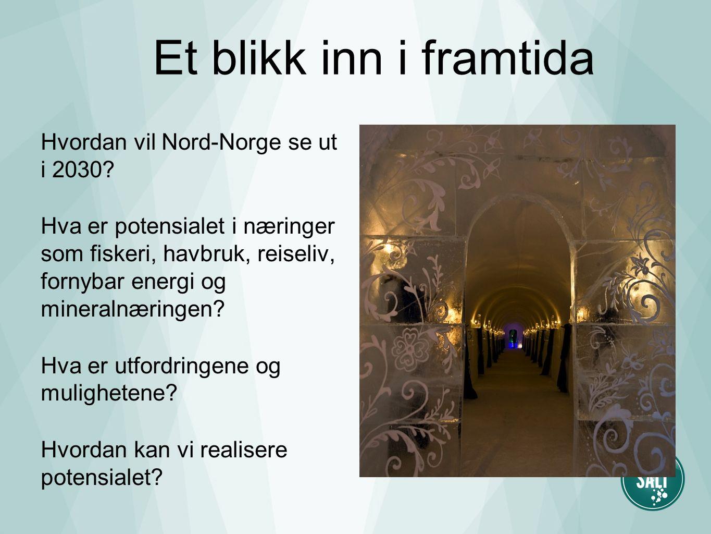 Et blikk inn i framtida Hvordan vil Nord-Norge se ut i 2030.