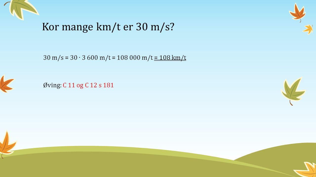 Kor mange km/t er 30 m/s.