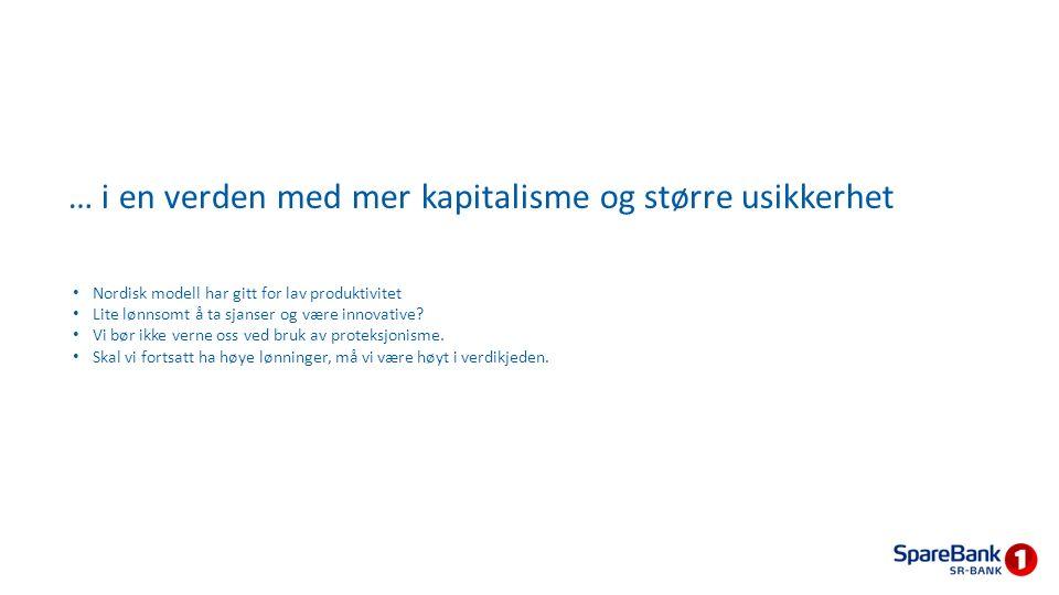 Nordisk modell har gitt for lav produktivitet Lite lønnsomt å ta sjanser og være innovative? Vi bør ikke verne oss ved bruk av proteksjonisme. Skal vi