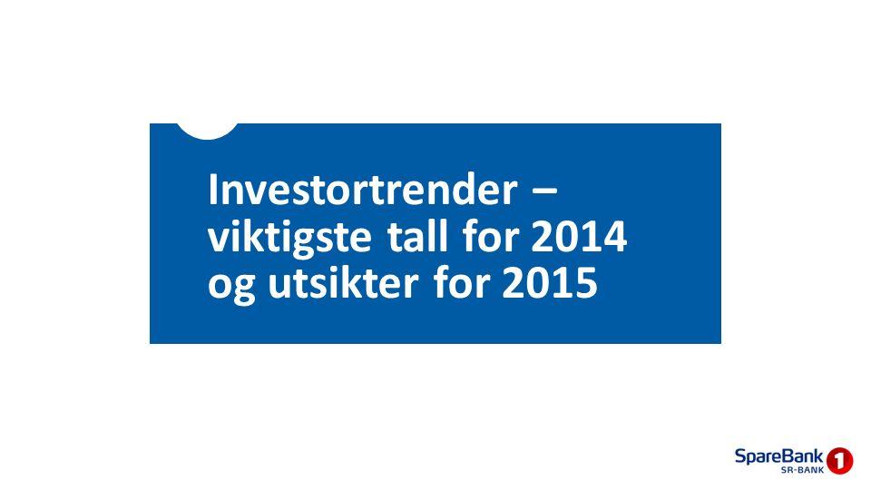 Investortrender – viktigste tall for 2014 og utsikter for 2015
