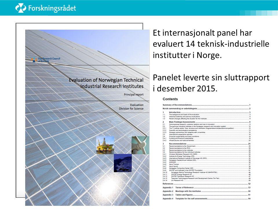Et internasjonalt panel har evaluert 14 teknisk-industrielle institutter i Norge. Panelet leverte sin sluttrapport i desember 2015.
