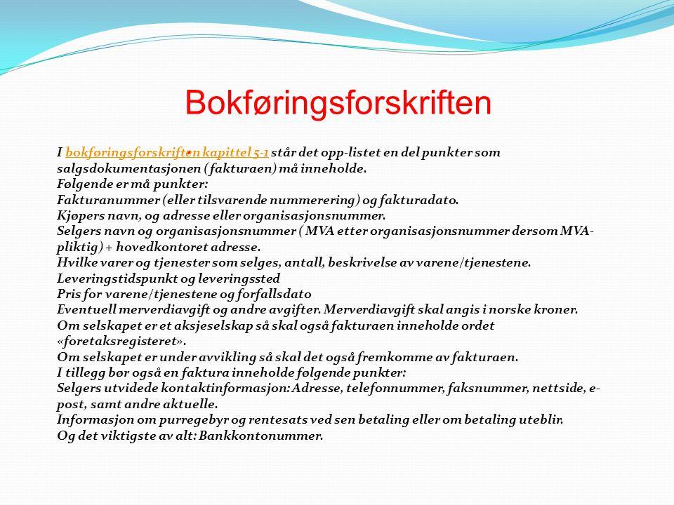 Bokføringsforskriften. I bokføringsforskriften kapittel 5-1 står det opp-listet en del punkter som salgsdokumentasjonen (fakturaen) må inneholde.bokfø