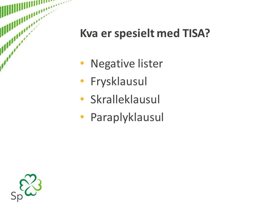 Kva er spesielt med TISA Negative lister Frysklausul Skralleklausul Paraplyklausul