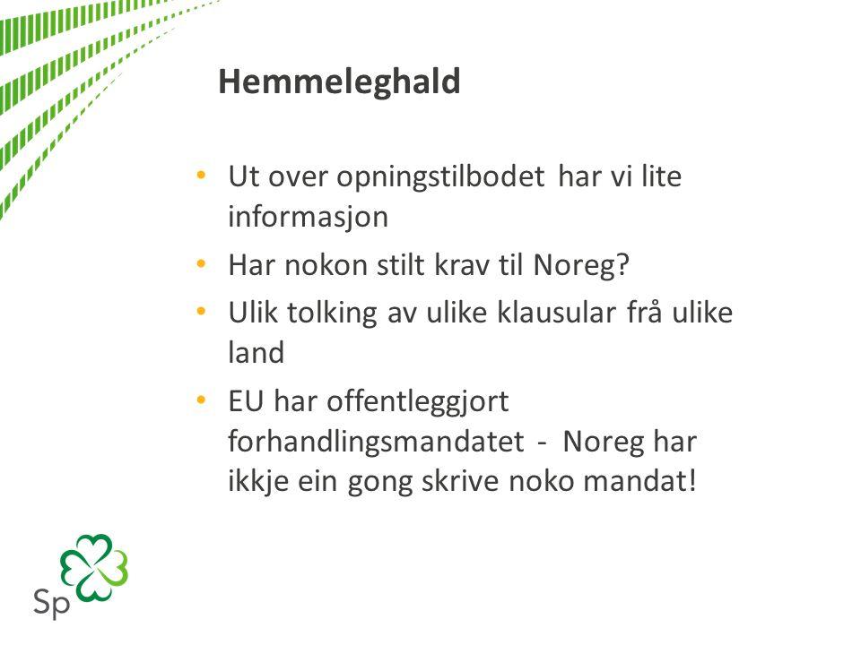 Hemmeleghald Ut over opningstilbodet har vi lite informasjon Har nokon stilt krav til Noreg.