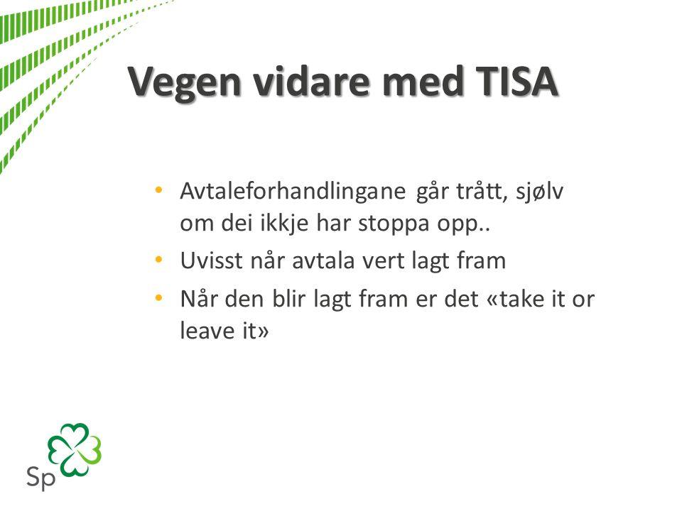 Vegen vidare med TISA Avtaleforhandlingane går trått, sjølv om dei ikkje har stoppa opp..