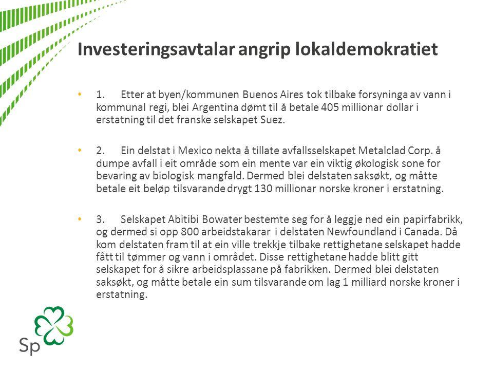 Investeringsavtalar angrip lokaldemokratiet 1.