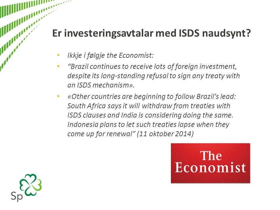 Er investeringsavtalar med ISDS naudsynt.