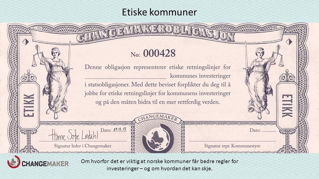 Etiske kommuner Om hvorfor det er viktig at norske kommuner får bedre regler for investeringer – og om hvordan det kan skje.