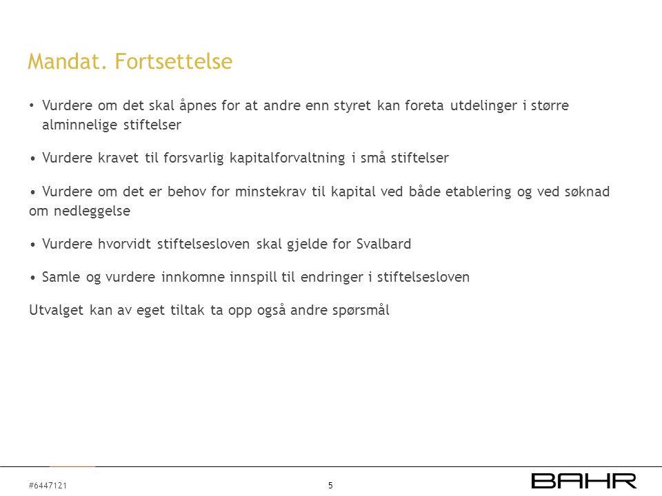 #6447121 Vurdere om det skal åpnes for at andre enn styret kan foreta utdelinger i større alminnelige stiftelser Vurdere kravet til forsvarlig kapitalforvaltning i små stiftelser Vurdere om det er behov for minstekrav til kapital ved både etablering og ved søknad om nedleggelse Vurdere hvorvidt stiftelsesloven skal gjelde for Svalbard Samle og vurdere innkomne innspill til endringer i stiftelsesloven Utvalget kan av eget tiltak ta opp også andre spørsmål 5 Mandat.