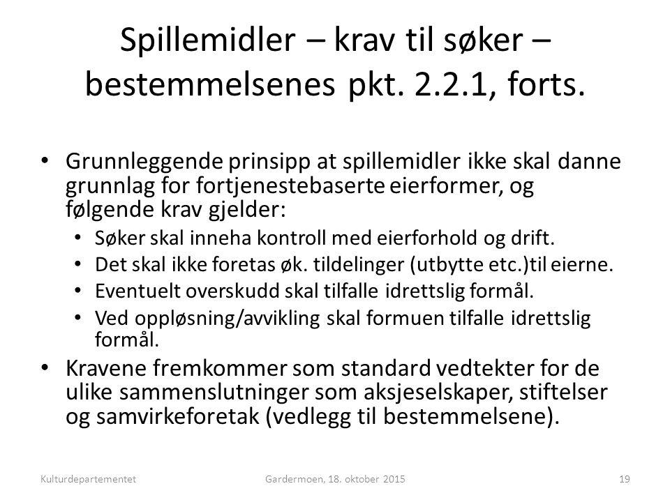 Spillemidler – krav til søker – bestemmelsenes pkt.