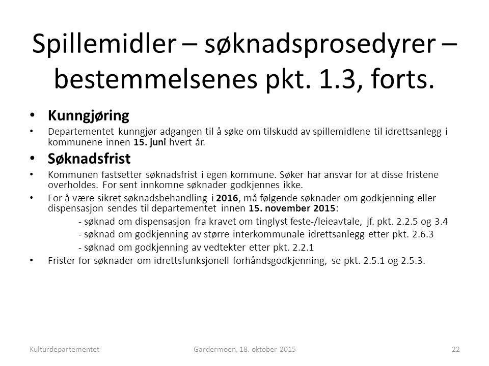Spillemidler – søknadsprosedyrer – bestemmelsenes pkt.
