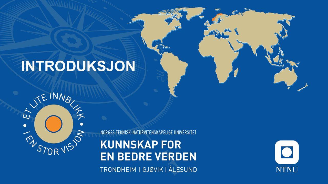 Kunnskap for en bedre verden Om NTNU Ved NTNU, Norges teknisk-naturvitenskapelige universitet, skapes kunnskap for en bedre verden og løsninger som kan forandre hverdagen.
