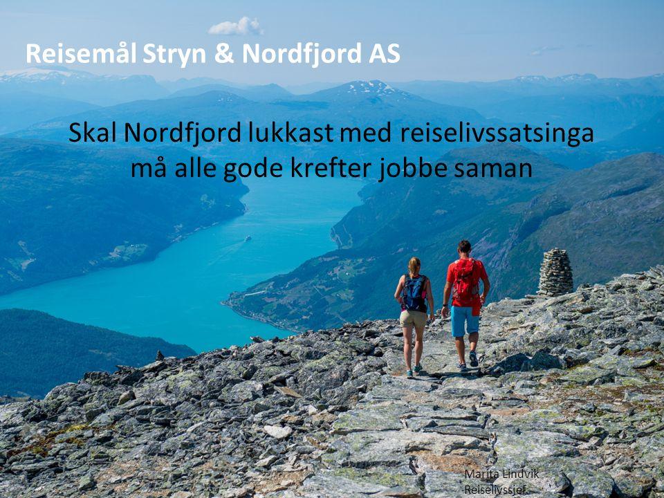 Reisemål Stryn & Nordfjord AS Skal Nordfjord lukkast med reiselivssatsinga må alle gode krefter jobbe saman Marita Lindvik Reiselivssjef