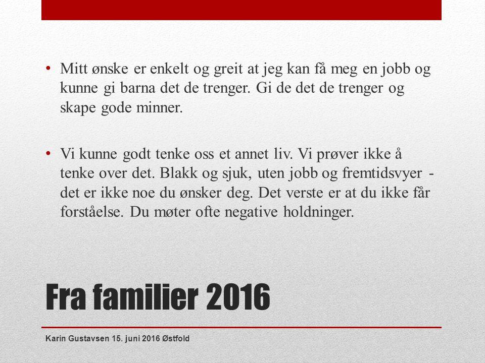 Fra familier 2016 Mitt ønske er enkelt og greit at jeg kan få meg en jobb og kunne gi barna det de trenger.