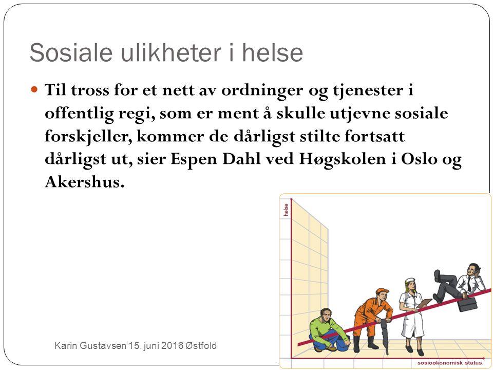 Sosiale ulikheter i helse Karin Gustavsen 15.