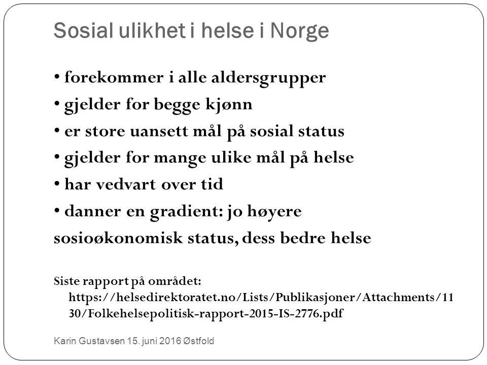 Sosial ulikhet i helse i Norge Karin Gustavsen 15.