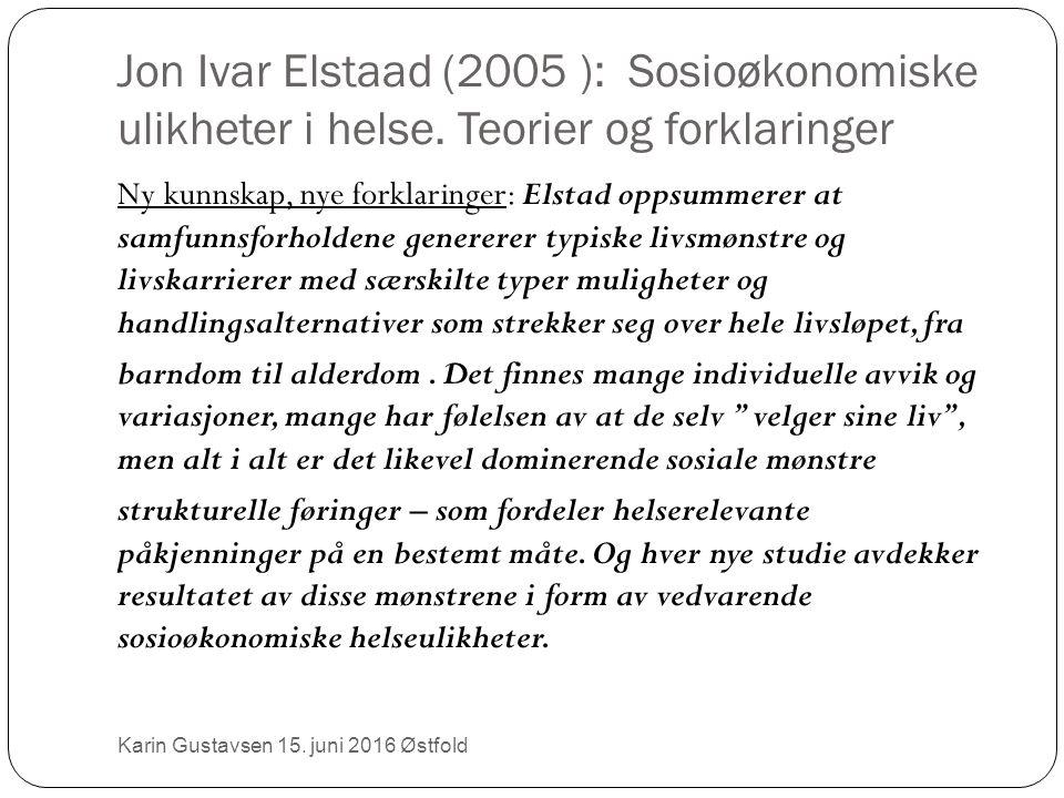 Jon Ivar Elstaad (2005 ): Sosioøkonomiske ulikheter i helse.