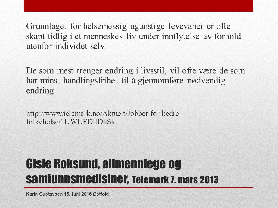 Gisle Roksund, allmennlege og samfunnsmedisiner, Telemark 7.