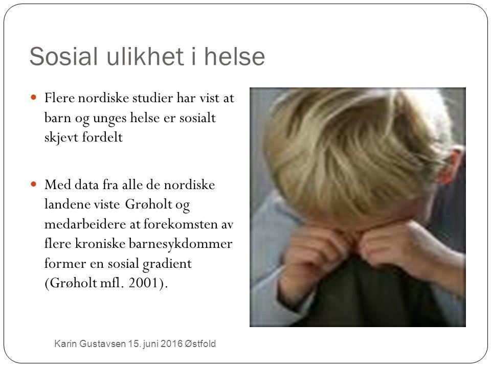 Sosial ulikhet i helse Flere nordiske studier har vist at barn og unges helse er sosialt skjevt fordelt Med data fra alle de nordiske landene viste Grøholt og medarbeidere at forekomsten av flere kroniske barnesykdommer former en sosial gradient (Grøholt mfl.