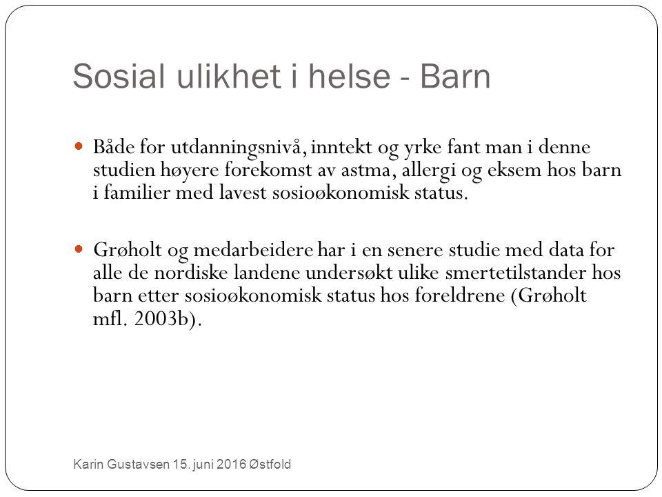 Sosial ulikhet i helse - Barn Karin Gustavsen 15.