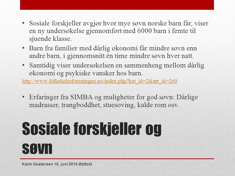 Sosiale forskjeller og søvn Sosiale forskjeller avgjør hvor mye søvn norske barn får, viser en ny undersøkelse gjennomført med 6000 barn i femte til sjuende klasse.