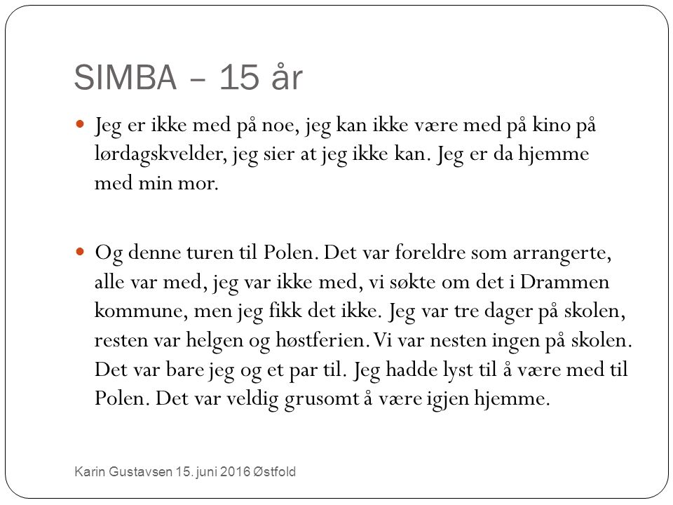 SIMBA – 15 år Karin Gustavsen 15.