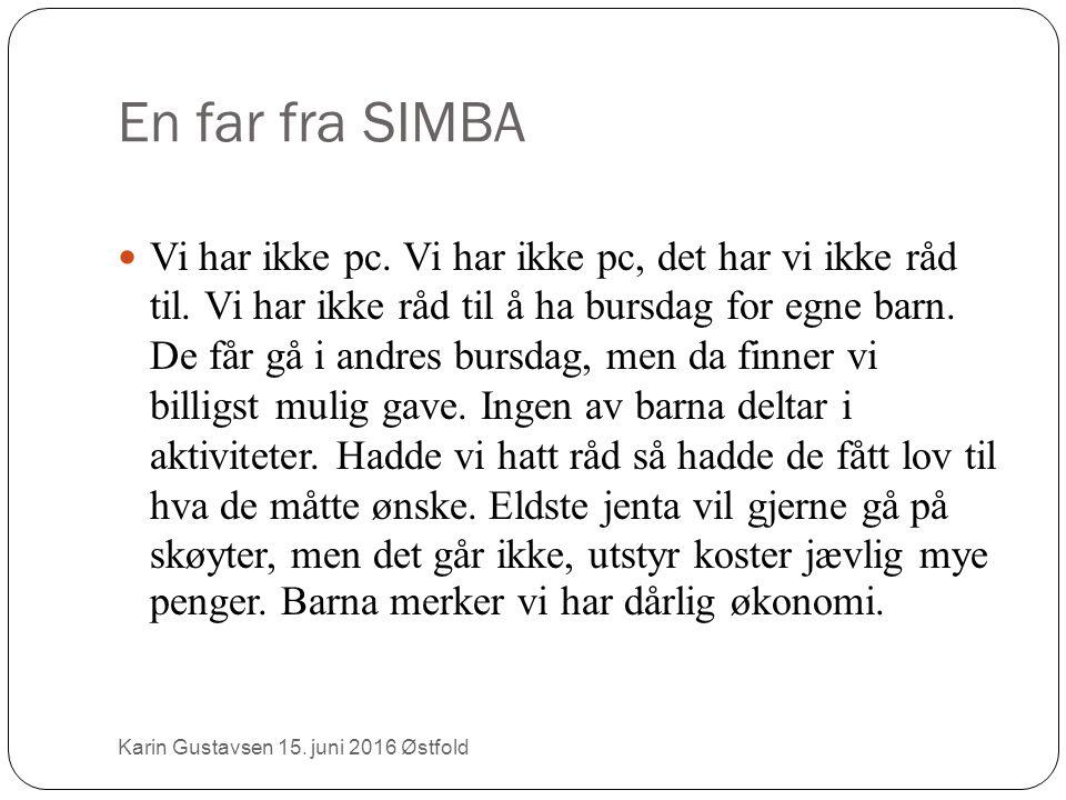 En far fra SIMBA Karin Gustavsen 15. juni 2016 Østfold Vi har ikke pc.