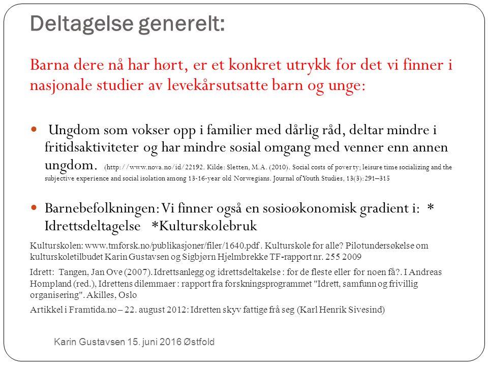 Deltagelse generelt: Karin Gustavsen 15.