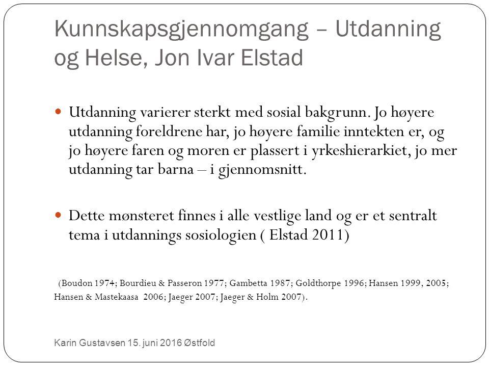 Kunnskapsgjennomgang – Utdanning og Helse, Jon Ivar Elstad Utdanning varierer sterkt med sosial bakgrunn.
