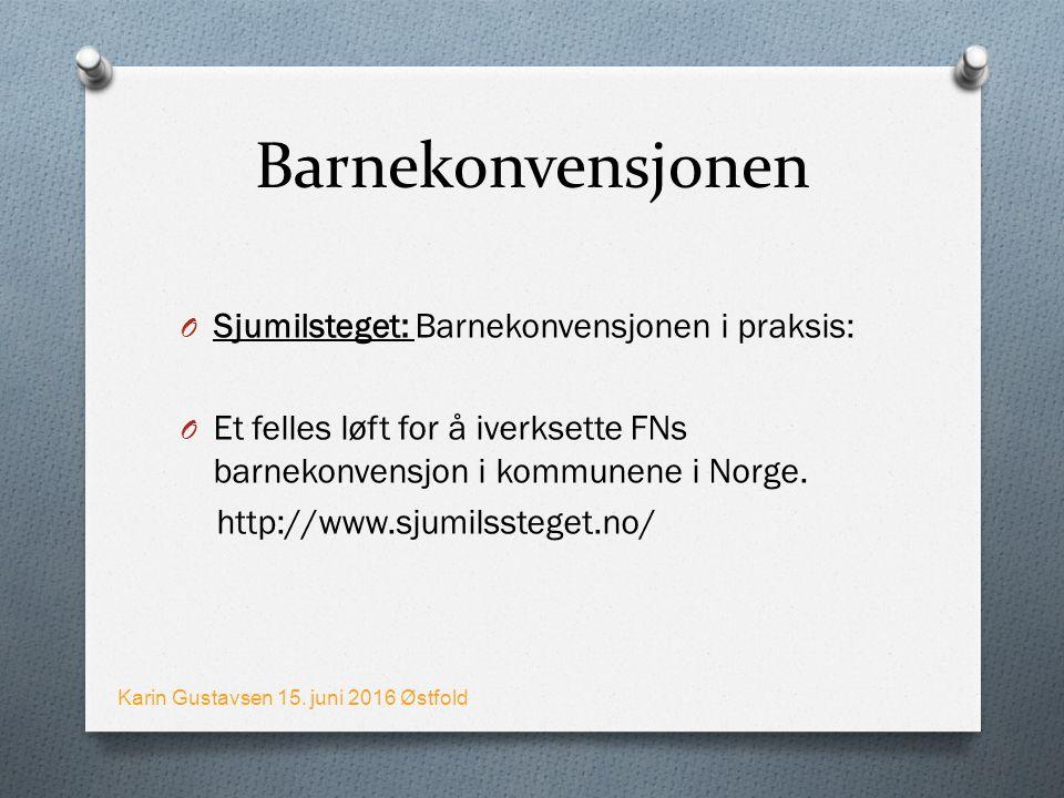 Barnekonvensjonen O Sjumilsteget: Barnekonvensjonen i praksis: O Et felles løft for å iverksette FNs barnekonvensjon i kommunene i Norge.