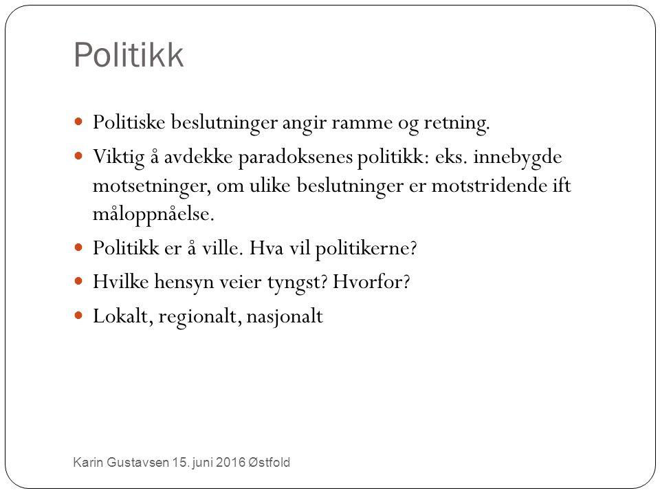 Politikk Politiske beslutninger angir ramme og retning.