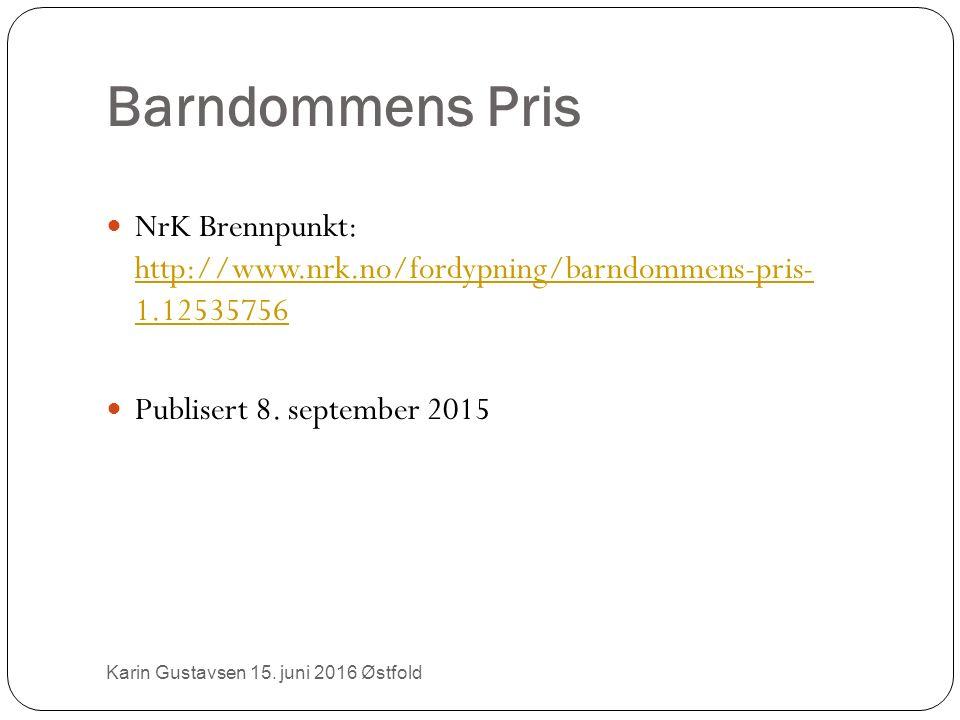 Barndommens Pris NrK Brennpunkt: http://www.nrk.no/fordypning/barndommens-pris- 1.12535756 http://www.nrk.no/fordypning/barndommens-pris- 1.12535756 Publisert 8.