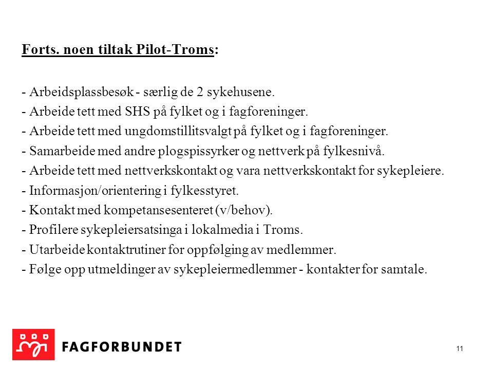 11 Forts. noen tiltak Pilot-Troms: - Arbeidsplassbesøk - særlig de 2 sykehusene.