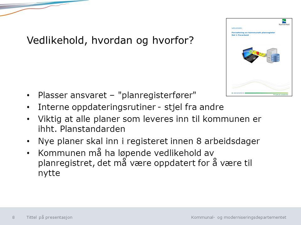 Kommunal- og moderniseringsdepartementet Norsk mal: Tekst uten kulepunkt Digital plandialog – status og videreutvikling.